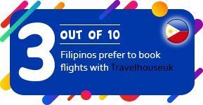 3 out of 10 Filipinos prefer to book flights with Travelhouseuk