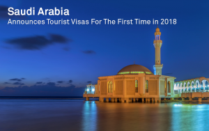 Saudi Arabia announces Tourist Visas for the first time in 2018