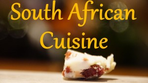 Relish Your Taste-Buds With The Delectable Taste Of South African Cuisine