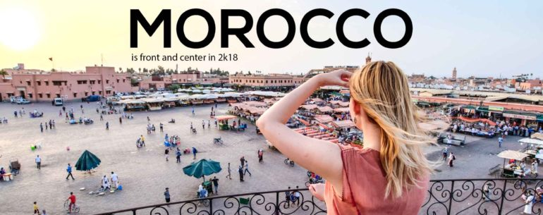 Morocco is Front and Centre in 2018