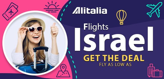 Cheap Flight to Israel with Alitalia Airline