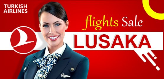 Cheap Flight to Lusaka with Turkish Airlines
